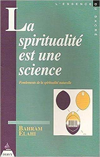 Amazon Fr La Spiritualite Est Une Science Fondements De La