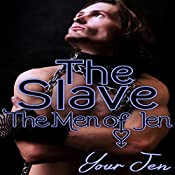The Slave: The Men of Jen, Book 4 |  Your Jen