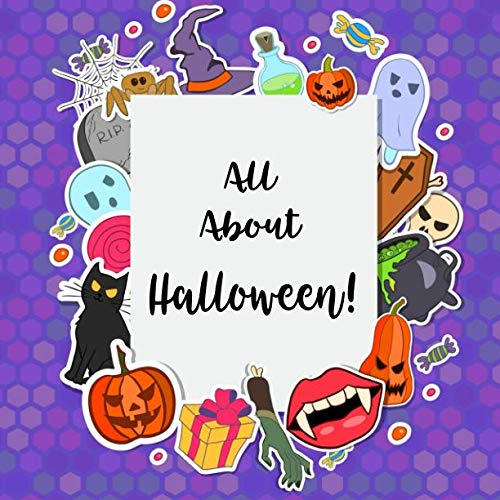 All About Halloween!: Full Color Album For Kids To Paste Stickers and Photos, Write In Halloween Stories and Fun Facts (Halloween Activities For Kids)