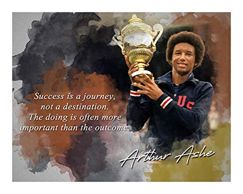 Ramini Brands Success is A Journey Arthur Ashe Inspirational Quote - 8 x 10 Unframed Print - Wall Art Bedrooms, Offices, Living Rooms - Stunning Gift Tennis Players, Coaches Fans