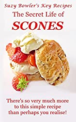 The Secret Life of Scones: There's so very much more to this simple recipe than perhaps you realise! (Suzy Bowler's Key Recipes Book 4) (English Edition)
