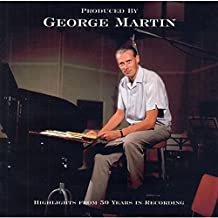 Produced By George Martin: Highlights from 50 Years in Recording