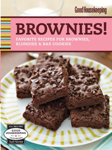 Good Housekeeping Brownies!: Favorite Recipes for Brownies, Blondies & Bar Cookies (Good Housekeeping Cookbooks)