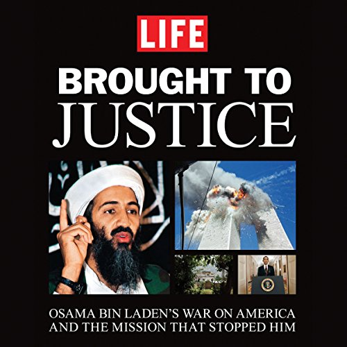 Brought to Justice: Osama Bin Laden's War on America and the Mission that Stopped Him by Hachette Audio