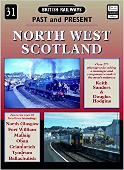 North West Scotland (British Railways Past and Present number 31) by Keith Sanders (1998-02-06)