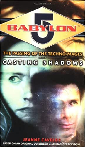 Casting Shadows (Babylon 5: The Passing of the Techno-Mages, Book 1):  Cavelos, Jeanne: 9780345427212: Amazon.com: Books