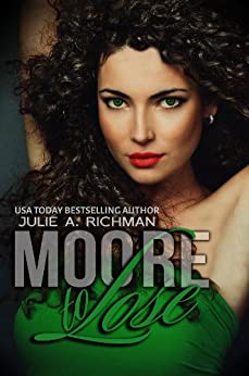 Moore to Lose (Needing Moore Series Book 2) by [Richman, Julie A.]