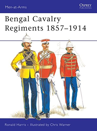 Bengal Cavalry Regiments 1857-1914 (Men-at-Arms)