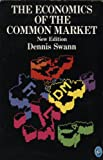 The Economics of the Common Market, Dennis Swann, 0140226087
