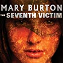 The Seventh Victim Audiobook by Mary Burton Narrated by Johanna Parker
