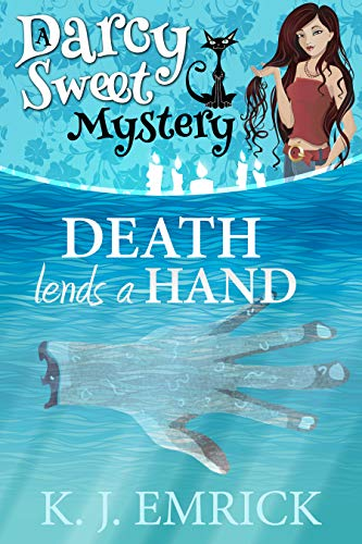 Death Lends a Hand (A Darcy Sweet Cozy Mystery Book 26) by [Emrick, K.J.]