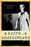 Faith in Shakespeare, McCoy, Richard C., 0199945764