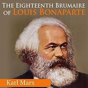 The Eighteenth Brumaire of Louis Bonaparte Audiobook