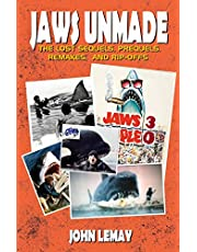 Jaws Unmade: The Lost Sequels, Prequels, Remakes, and Rip-Offs