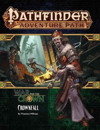 Download pathfinder adventure path crownfall war for the crown 1 download pathfinder adventure path crownfall war for the crown 1 of 6 pathfinder adventure path war for the crown by thurston hillman pdf read ebook fandeluxe Image collections