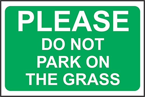 INDIGOS UG - Sticker - Safety - Warning - Please do not park on the grass safety sign 600mm x 400mm - Decal for Office, Company, School, Hotel (Park Government)