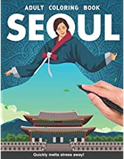 Seoul Adults Coloring Book: South Korea Korean Hanguk gift country for adults relaxation art large creativity grown ups coloring relaxation stress relieving patterns anti boredom anti anxiety intricate ornate therapy