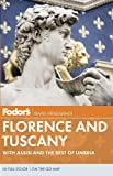 Fodor's Florence and Tuscany: With Assisi and the