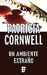 Un ambiente extraño par Patricia Cornwell