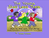 The Young Shall Lead Them
