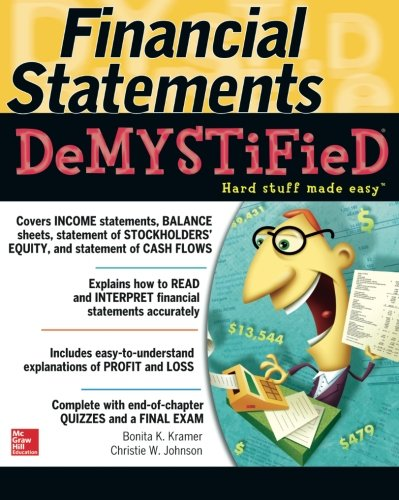 Financial Statements Demystified: A Self-Teaching Guide by Kramer, Bonita K./ Johnson, Christie W.