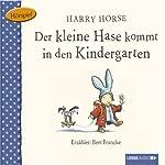Der kleine Hase kommt in den Kindergarten | Harry Horse