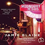 Midnight Jesus: Where Struggle, Faith, and Grace Collide... | Jamie Blaine
