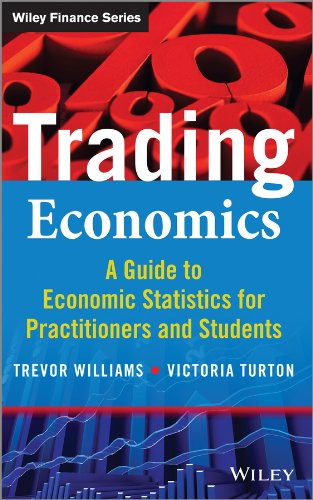 Trading Economics: A Guide to Economic Statistics for Practitioners and Students (The Wiley Finance Series)