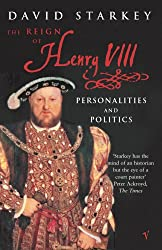 Reign of Henry VIII: The: Personalities and Politics