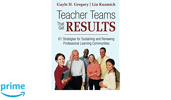 Teacher Teams That Get Results: 61 Strategies for Sustaining