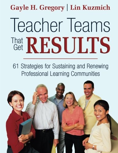 Teacher Teams That Get Results: 61 Strategies for...