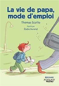 La vie de papa, mode d'emploi par Thomas Scotto