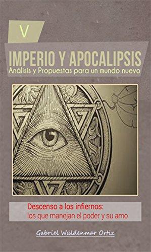 Descenso a los infiernos: los que manejan el poder y su amo. (Spanish Edition) (El Infierno Gabriel De)