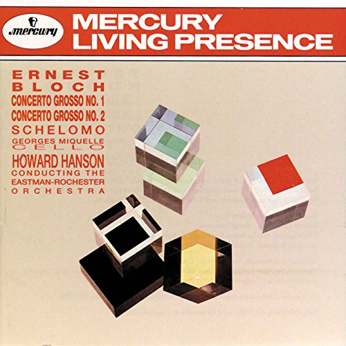 Bloch: Concerto Grosso Nos. 1 & 2; Schelomo