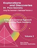 Explorations and Discoveries in Plane Geometry Using the Geometer's Sketchpad Version 5 Volume 2, Paul Cinco Gennadiy Eyshinskiy, 1105312526