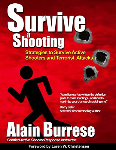 Survive A Shooting: Strategies to Survive Active Shooters and Terrorist Attacks by [Burrese, Alain]