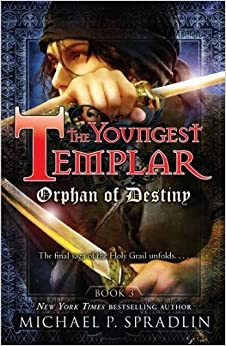 Book Orphan of Destiny: Book 3 (The Youngest Templar) by Michael Spradlin (2011-10-13)