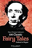 Hans Christian Andersen's 100 Classic Fairy Tales Outlined in Rhyme, Ron Larson, 1499773420