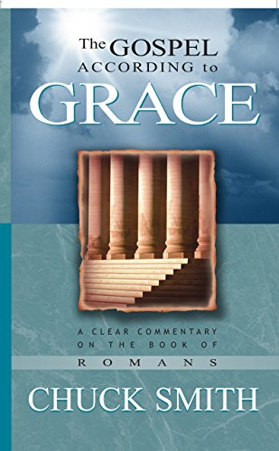 The Gospel According to Grace: A Clear Commentary On the Book of Romans (English Edition)