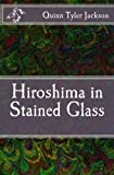 img - for Hiroshima in Stained Glass book / textbook / text book