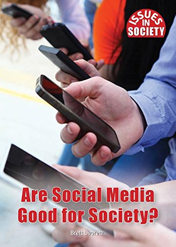 Is Social Media Good for Society? (Issues in Society)