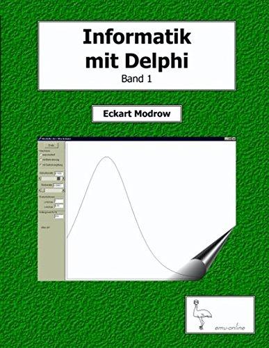 Informatik mit Delphi Band 1 Taschenbuch – 19. April 2002 Eckart Modrow Books on Demand 3831134898 Programmiersprachen