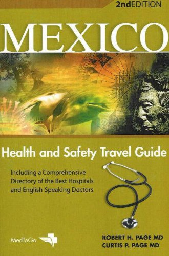 Mexico: Health and Safety Travel Guide, 2nd Edition: Robert H  Page