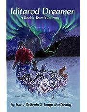 Iditarod Dreamer: A Rookie Team's Journey (The Winterdance Tetralogy)
