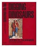 Digging Dinosaurs, John R. Horner and James Gorman, 0894802208