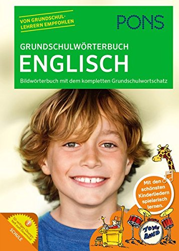PONS Grundschulwörterbuch Englisch: Bildwörterbuch mit dem kompletten Grundschulwortschatz