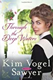 Through the Deep Waters, Kim Vogel Sawyer, 0307731294