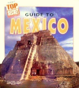 Top Secret Adventures Guide to Mexico (Top Secret Adventures)