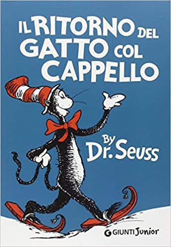 Il Ritorno Del Gatto Col Cappello Italian Edition Of The Cat In