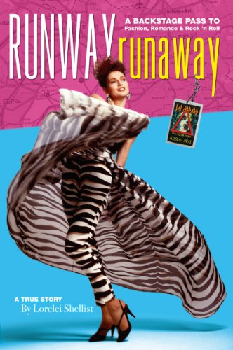 Runway RunAway A Backstage Pass to Fashion, Romance & Rock 'N Roll by [Shellist, Lorelei]